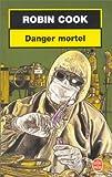 echange, troc Robin Cook - Danger mortel