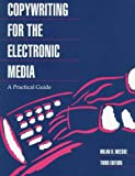Copywriting for the Electronic Media: A Practical Guide (0534507549) by Meeske, Milan D.
