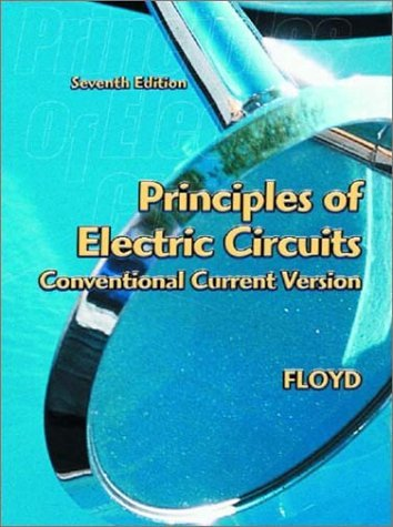 Principles Of Electric Circuits: Conventional Current Version: 7Th (Seventh) Edition