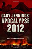 Apocalypse 2012: A Novel (Aztec) (0765322595) by Jennings, Gary