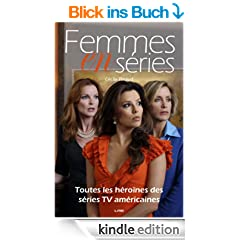 Femmes en s�ries (French Edition)