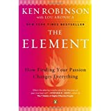 The Element: How Finding Your Passion Changes Everythingby Ken Robinson
