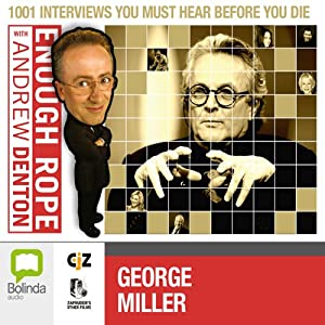 Enough Rope with Andrew Denton: George Miller | [Andrew Denton]