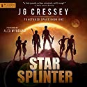 Star Splinter: Fractured Space, Book 1 (       UNABRIDGED) by J.G. Cressey Narrated by Alex Wyndham