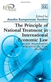 The Principle of National Treatment in International Economic Law: Trade, Investment and Intellectual Property (European Intellectual Property ... Intellectual Property Institute Network)