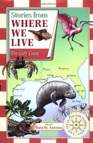Stories from Where We Live: The Gulf Coast (Stories from Where We Live)