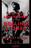 Stanley Booth The True Adventures of the Rolling Stones (Canons)