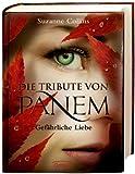Gefarliche Liebe (Die Tribute Von Panem 2) (German Edition)