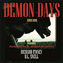 Demon Days (       UNABRIDGED) by Richard Finney, D.L. Snell Narrated by D. Michael Berkowitz