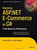 Cristian Darie Beginning ASP.Net E-Commerce in C#: From Novice to Professional (Expert's Voice in .NET)