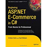 Beginning ASP.Net E-Commerce in C#: From Novice to Professional (Expert's Voice in .NET)by Cristian Darie
