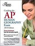 Cracking the AP Human Geography Exam, 2010 Edition (College Test Preparation)