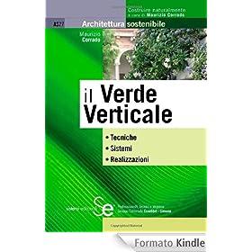 il Verde Verticale: Tecniche Sistemi Realizzazioni (Architettura sostenibile) eBook