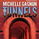 The Tunnels: A Kelly Jones Novel (       UNABRIDGED) by Michelle Gagnon Narrated by Dina Pearlman
