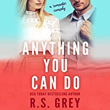 Anything You Can Do Audiobook by R.S. Grey Narrated by Kimberly Roelle, Joshua Kumler
