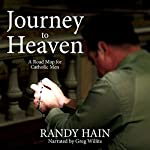 Journey to Heaven: A Road Map for Catholic Men | Randy Hain