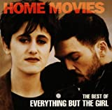 Home Movies: The Best of Everything But The Girl Everything But the Girl