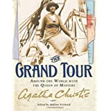 The Grand Tour: Around the World with the Queen of Mystery ~ Agatha Christie