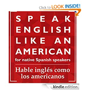 Like an American: for Native Spanish Speakers (Habla ingles como