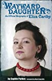 Wayward Daughter: An Official Biography of Eliza Carthy