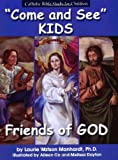 Come and See: KIDS, Friends of God