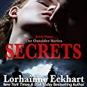 Secrets: Finding Love: The Outsider Series, Book 4 Audiobook by Lorhainne Eckhart Narrated by Melissa Moran