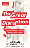 img - for The Great Disruption: How business is coping with turbulent times (Economist Books) book / textbook / text book