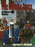 The Middle Ages: An Illustrated History (Oxford Illustrated History)