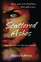 Scattered Ashes (Ashes to Ashes) (Volume 1)