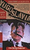Yugoslavia: Death of a Nation (0140262636) by Laura Silber