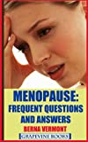 Menopause: Frequent Questions And Answers (Coping With Menopause Book 2)