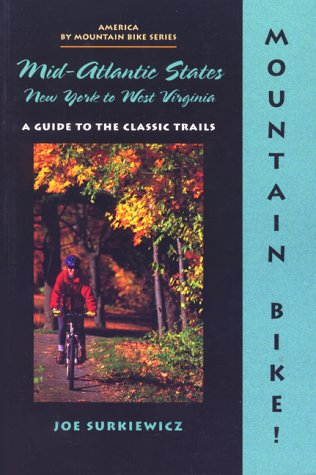 Mountain Bike! Mid-Atlantic States: New York to West Virginia
