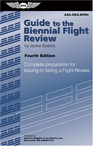 Guide to the Biennial Flight Review: Complete Preparation for Issuing or Taking a Flight Review (Oral Exam Guide series) PDF