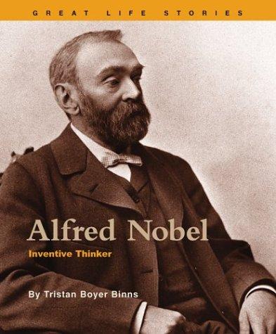 Alfred Nobel: Inventive Thinker