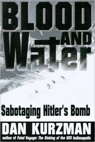 Blood and Water: Sabotaging Hitler's Bomb