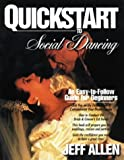 QuickStart to Social Dancing: An Easy-To-Follow Guide for Beginners (QuickStart Dance)