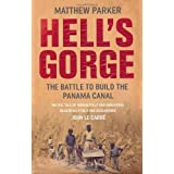 Hell's Gorge: The Battle to Build the Panama Canalby Matthew Parker