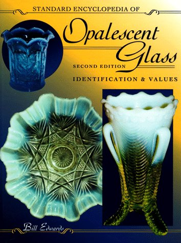 Image for Standard Encyclopedia of Opalescent Glass: Identification & Values (2nd Edition)