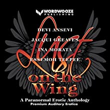 Lust on the Wing: A Paranormal Erotic Anthology Audiobook by Devi Ansevi, Jacqui Greaves, Ina Morata, Essemoh Teepee Narrated by Amanda Hendricks