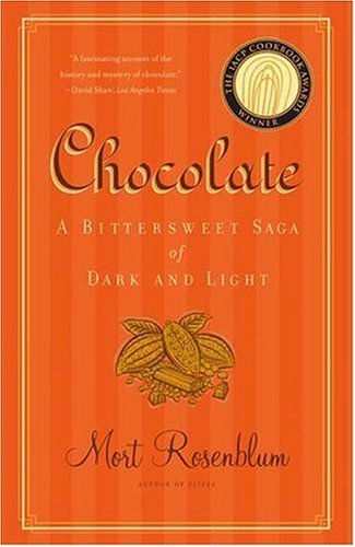 Chocolate: A Bittersweet Saga of Dark and Light, Mort Rosenblum