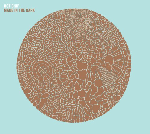 Hot Chip - Made In the Dark - Zortam Music