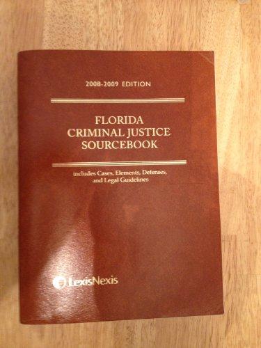 Florida Criminal Justice Sourcebook, 2008-2009 Edition