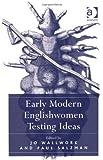 Early Modern Englishwomen Testing Ideas (140941969X) by Jo Wallwork