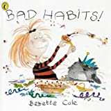 Bad Habits!: Or the Taming of Lucretzia Crum (Picture Puffin)by Babette Cole