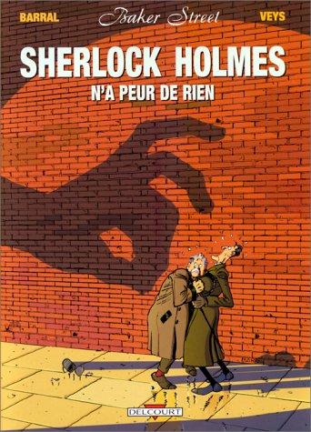 Baker Street (1) : Sherlock Holmes n'a peur de rien