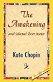 The Awakening and Selected Short Stories (1421823950) by Kate Chopin