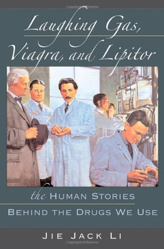 by-jie-jack-li-laughing-gas-viagra-and-lipitor-the-human-stories-behind-the-drugs-we-use