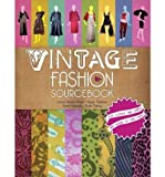 img - for [(Vintage Fashion Sourcebook )] [Author: Cleo Butterfield] [Apr-2012] book / textbook / text book