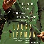 The Girl in the Green Raincoat: A Tess Monaghan Novel   Laura Lippman