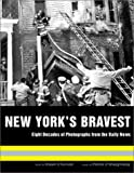 New York's Bravest: Eight Decades of Photographs from the Daily News